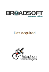 Broadsoft has acquired Adaption Technologies