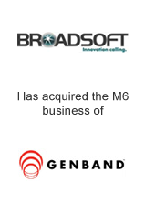 Broadsoft has acquired the M6 business of GenBand