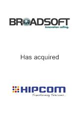Broadsoft has acquired HipCom