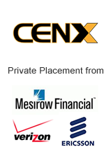 CENX private placement from Mesirow Financial, Verizon, Ericsson