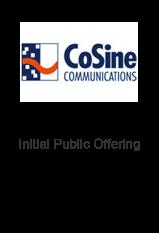 CoSine Communications Initial Public Offering