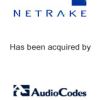 Netrake has been acquired by AudioCodes