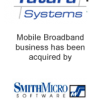 Tatara Systems Mobile Broadband business has been acquired by SmithMicro Software