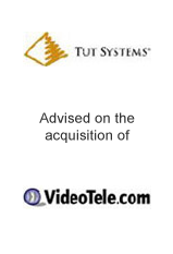 Tut Systems advised on the acquisition of VideoTele.com